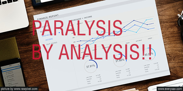 paralysis by analysis it age coco money